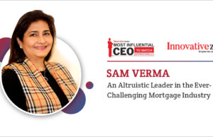 News_-_SAM_VERMA_-_An_altruistic_leader_in_the_ever-challenging_mortgage_industry-5b39cdac